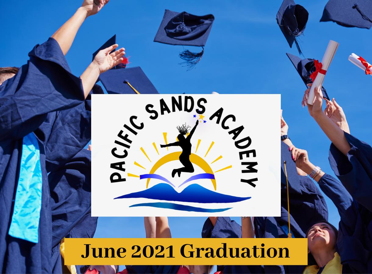 Pacific Sands Academy June 2021 graduation